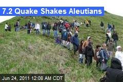 7.2 Quake Shakes Aleutians