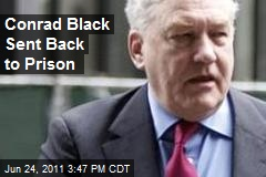 Conrad Black Sent Back to Prison
