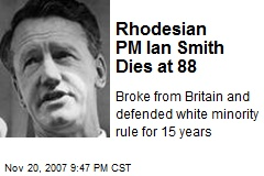 Rhodesian PM Ian Smith Dies at 88