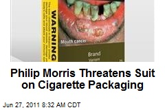 Philip Morris Threatens Suit on Cigarette Packaging