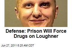 Defense: Prison Officials Will Force Drugs on Jared Loughner