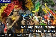 No Gay Pride Parade for Me, Thanks