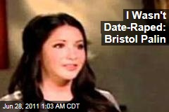 I Wasn't Date Raped: Bristol Palin