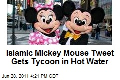 Islamic Mickey Mouse Tweet Gets Tycoon in Hot Water