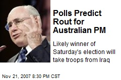 Polls Predict Rout for Australian PM