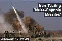 Iran Tests 'Nuclear-Capable Missiles'