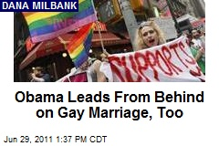 Obama Leads From Behind on Gay Marriage, Too