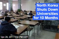 North Korea Closes Universities for 10 Months