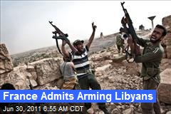 France Admits Arming Libyans