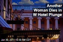 Another Woman Dies in Fall from W Hotel in Washington, DC