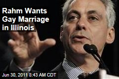 Rahm Emanuel Wants Gay Marriage in Illinois