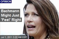Bachmann 'Feels' Right