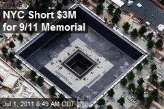 NYC Short $3M for 9/11 Memorial