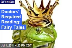Doctors' Required Reading: Fairy Tales