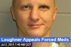 Jared Loughner Appeals Judge's Order That He Be Forced to Take Antipsychotic Drugs