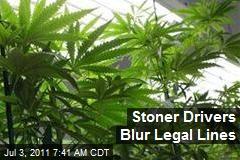 Stoner Drivers Blur Legal Lines