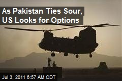 As Pakistan Ties Sour, US Looks for Options