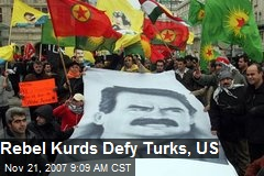 Rebel Kurds Defy Turks, US