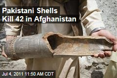 Pakistan Shells Kill Dozens in Afghanistan