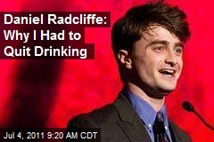Daniel Radcliffe: Why I Had to Quit Drinking