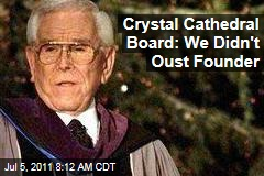Crystal Cathedral Board: We Didn't Oust Robert Schuller