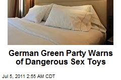 Greens Warn of Dangerous Dildos