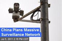 China Plans Massive Surveillance Network