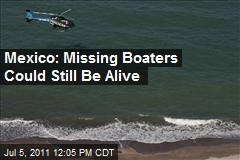 Mexico: Missing Boaters Could Still Be Alive