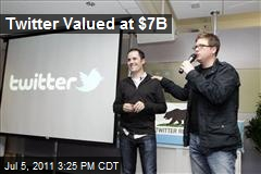 Social Network Twitter Valued at $7B