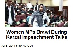 Women MPs Brawl During Karzai Impeachment Talks