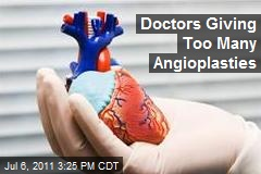 Doctors Giving Too Many Angioplasties