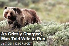 As Grizzly Bear Charged in Yellowstone National Park Attack, Man Told Wife to Run