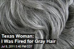 Texas Woman: I Was Fired for Having Gray Hair