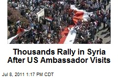 Thousands Rally in Syria After US Ambassador Visits