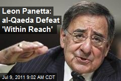 Leon Panetta: al-Qaeda Defeat 'Within Reach'