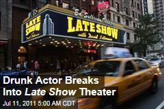 Drunk Actor Breaks Into Ed Sullivan Theater, Home to 'Late Show with David Letterman'