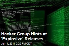 Hacker Group Hints at 'Explosive' Releases