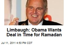 Limbaugh: Obama Wants Deal In Time for Ramadan