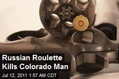 'Russian Roulette' Kills Colo. Man