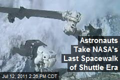 Astronauts Take NASA's Last Spacewalk of Shuttle Era