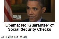 President Obama on Deficit Deal: No 'Guarantee' of Social Security Checks Aug. 3
