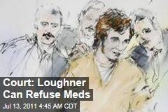 Jared Lee Loughner Can Refuse Medication, Court Decides