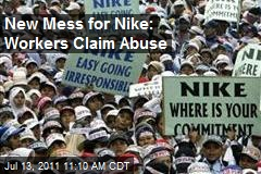 New Mess for Nike: Workers Claim Abuse