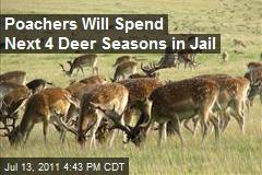 Poachers Will Spend Next 4 Deer Seasons in Jail