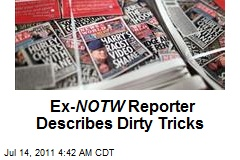 Ex- NOTW Reporter Describes Dirty Tricks