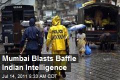 Mumbai Blasts Baffle Indian Intelligence