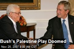 Bush's Palestine Play Doomed