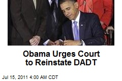 Obama Urges Court to Reinstate DADT