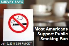 Most Americans Support Public Smoking Ban