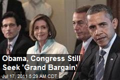 Obama, Congress Still Seek 'Grand Bargain'